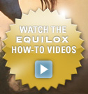 WATCH THE EQUILOX HOW-TO VIDEOS